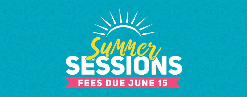 Summer Sessions Fees Due June 15!